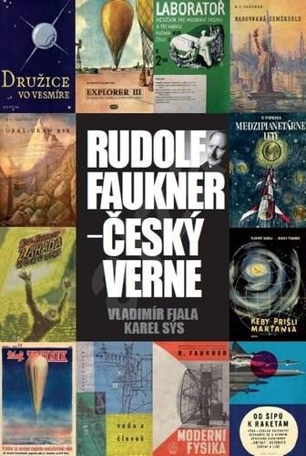 Rudolf Faukner - Český Verne - Karel Sýs; Vladimír Fiala