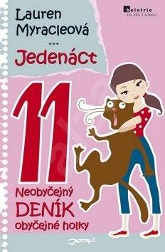 Jedenáct 11: Neobyčejný deník obyčejné holky - Lauren Myracleová