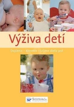 Výživa detí: Dojčenie, kŕmenie, učíme dieťa jesť -