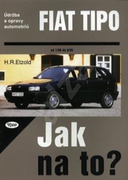 Fiat Tipo od 1/88 do 6/95: Údržba a opravy automobilů č. 14 - Hans-Rüdiger Etzold