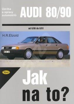 Audi 80/90 od 9/86 do 8/91: Údržba a opravy automobilů č. 12 - Hans-Rüdiger Etzold