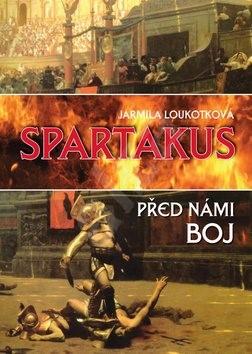 Spartakus: Před námi boj - Jarmila Loukotková