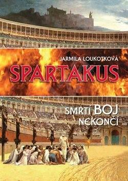 Spartakus: Smrtí boj nekončí - Jarmila Loukotková