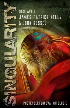 Singularity - James Patrick Kelly; John Kessel