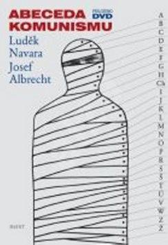 Abeceda komunismu - Luděk Navara; Josef Albrecht