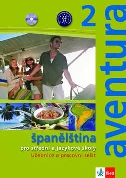 Aventura 2 Španělština: pro střední a jazykové školy. Učebnice, pracovní sešit a 2CD - Kateřina Brožová; Carlos F. Peňaranda