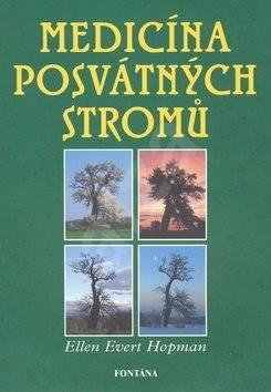 Medicína posvátných stromů - Ellen Evert Hopmanová