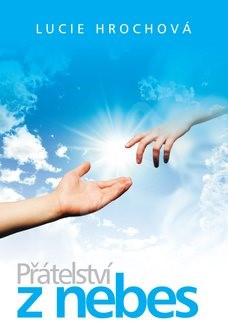 Přátelství z nebes - Lucie Hrochová