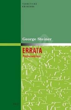 Errata Prozkoumaný život - George Steiner