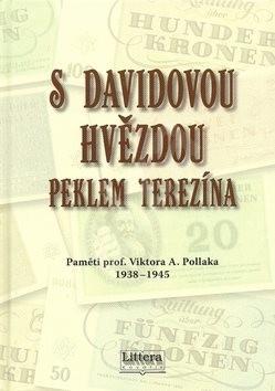 S davidovou hvězdou peklem Terezína - Viktor Pollak
