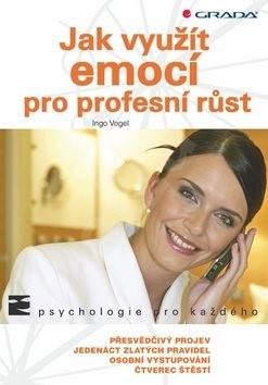 Jak využít emocí pro profesní růst - Ingo Vogel
