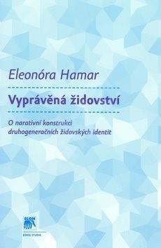 Vyprávěná židovství - Eleonóra Hamar