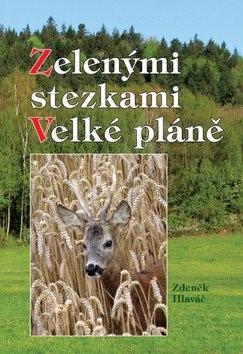 Zelenými stezkami Velké pláně - Zdeněk Hlaváč