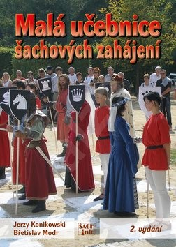 Malá učebnice šachových zahájení - Jerzy Konikowski; Břetislav Modr