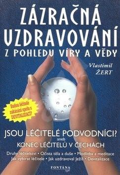Zázračná uzdravování - Vlastimil Žert