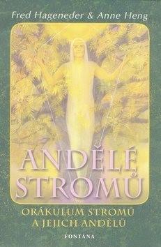 Andělé stromů: Orákulum stromů a jejich andělů - Fred Hageneder; Anne Heng
