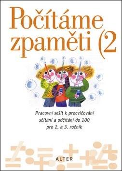 Počítáme zpaměti 2: Pracovní sešit k procvičování sčítání a odčítání do 100 pro 2. a 3. roč. ZŠ - Jiří Volf