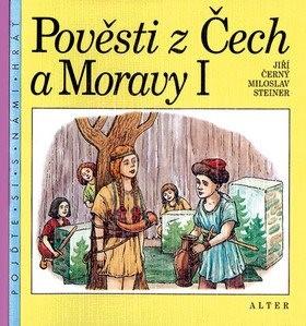 Pověsti z Čech a Moravy I - Jiří Černý; Miloslav Steiner