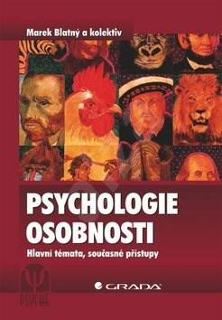 Psychologie osobnosti: Hlavní témata, současné přístupy -