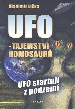 UFO - tajemství homosaurů: UFO startují z podzemí - Vladimír Liška