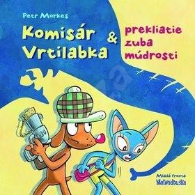 Komisár Vrtilabka a prekliatie zuba múdrosti - Petr Morkes