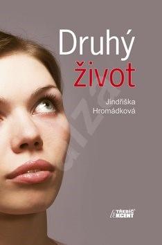 Druhý život - Jindřiška Hromádková