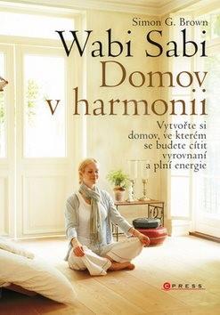 Wabi Sabi: Domov v harmonii - Simon Brown
