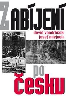 Zabíjení po česku - David Vondráček; Josef Mlejnek