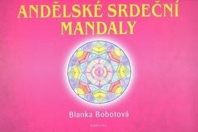 Andělské srdeční mandaly - Blanka Bobotová