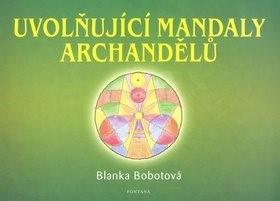 Uvolňující mandaly archandělů - Blanka Bobotová