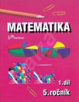 Matematika pro 5. ročník: 1.díl - Josef Molnár; Hana Mikulenková