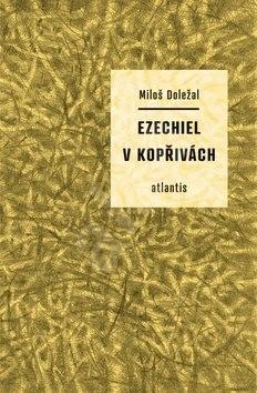 Ezechiel v kopřivách - Miloš Doležal