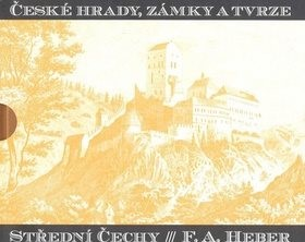 České hrady, zámky a tvrze Střední Čechy - Franz Alexander Heber