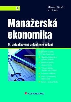 Manažerská ekonomika: 5., aktualizované a doplněné vydání - Miloslav Synek