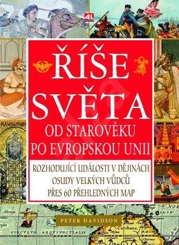 Říše světa: Od starověku po Evropskou Unii - Peter Davidson