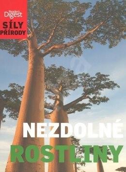 Síly přírody Nezdolné rostliny - Celia Coyne