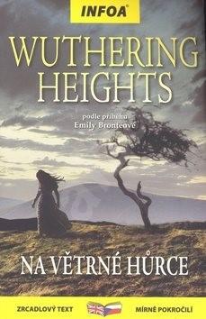 Wuthering Heights/Na Větrné hůrce: zrcadlová četba mírně pokročilí - Emily Brontëová