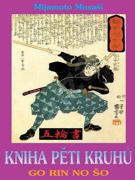 Kniha pěti kruhů: Go Rin No Šo - Mijamoto Musaši