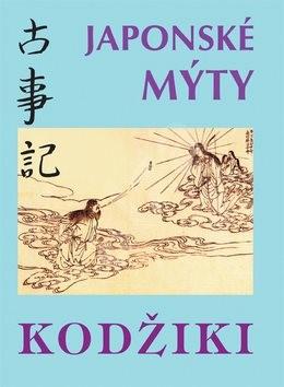 Japonské mýty: Kodžiki - kolektiv autorů
