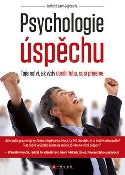 Psychologie úspěchu: Tajemství, jak vždy docílit toho, co si přejeme - Leary-Joyce Judith