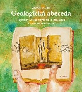 Geologická abeceda: Tajemství Země v rýmech a obrázcích - Zdeněk Kukal