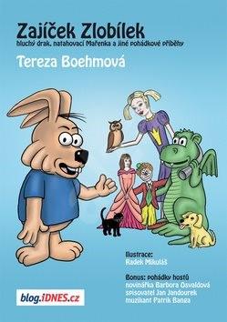 Zajíček Zlobílek: Hluchý drak, natahovací Mařenka a jiné pohádkové příběhy - Tereza Boehmová