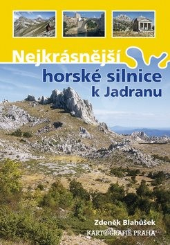 Nejkrásnější horské silnice k Jadranu - Zdeněk Blahůšek