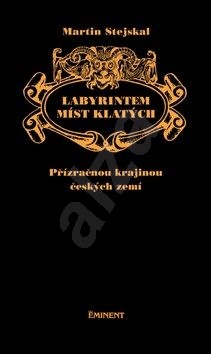Labyrintem míst klatých - Martin Stejskal