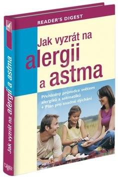 Jak vyzrát na alergii a astma: Přehledný průvodce světem alergiků + plán pro snadné dýchání - Rachel Warren Chadd; Liz Clasen