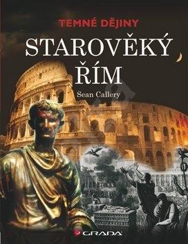 Starověký Řím: Temné dějiny - Sean Callery