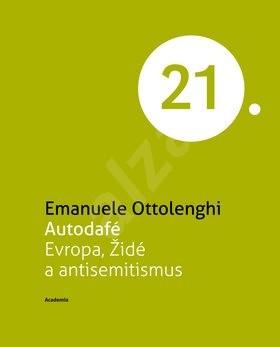Autodafé Evropa, Židé a antisemitismus - Emanuele Ottolenghi