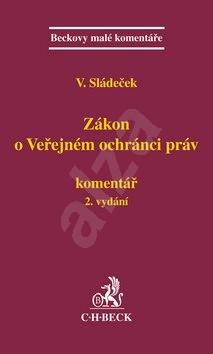 Zákon o veřejném ochránci práv. Komentář 2. vydání - Vladimír Sládeček