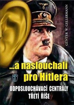 ...a naslouchali pro Hitlera - Gunther Gellermann
