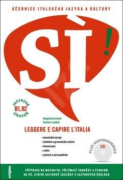 SÍ! Učebnice italského jazyka a kultury: Součásti publikace je CD - Magda Kučerková; Daniela Laudani